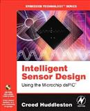 Intelligent Sensor Design : Using the Microchip DsPIC, Huddleston, Creed, 0750677554