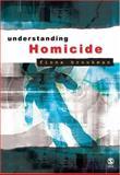 Understanding Homicide, Brookman, Fiona, 0761947558