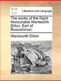 The Works of the Right Honourable Wentworth Dillon, Earl of Roscommon, Wentworth Dillon, 1140707558