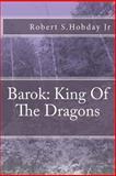 Barok King of the Dragons, Robert Hobday, 1466207558