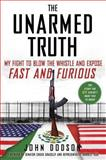 The Unarmed Truth, John Dodson, 1476727554