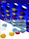 Understanding Corporate Strategy, Thompson, John, 1861527551