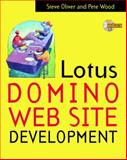 Lotus Domino Web Site Development, Oliver, Steve and Wood, Pete, 0079137555
