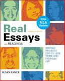 Real Essays with Readings with 2009 MLA Update : Writing Projects for College, Work, and Everyday Life, Anker, Susan, 0312607555