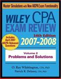 Wiley CPA Exam Review 2007-2008 : Problems and Solutions, Delaney, Patrick R. and Whittington, O. Ray, 0471797553
