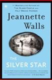 The Silver Star, Jeannette Walls, 0606357556