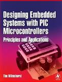 Designing Embedded Systems with PIC Microcontrollers : Principles and Applications, Wilmshurst, Tim, 0750667559