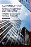Bayesian Methods for Management and Business : Pragmatic Solutions for Real Problems, Hahn, 1118637550