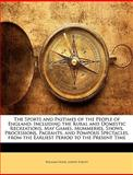 The Sports and Pastimes of the People of England, William Hone and Joseph Strutt, 1145507557