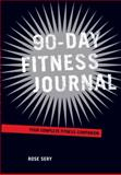 90-Day Fitness Journal, Rose Sery, 1402767552