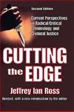 Cutting the Edge : Current Perspectives in Radical/Critical Criminology and Criminal Justice, Ross, Jeffrey Ian, 1412807557