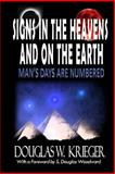 SIGNS in the HEAVENS and on the EARTH, Douglas Krieger, 1497367557