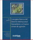 Conceptos Básicos del Derecho Internacional Humanitario y el Nuevo Crimen de Agresión, Kai AMBOS, 9587107551