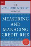 Measuring and Managing Credit Risk, de Servigny, Arnaud and Renault, Olivier, 0071417559