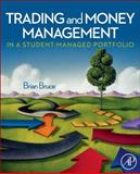 Trading and Money Management in a Student-Managed Portfolio, Bruce, Brian and Greene, Jason C., 0123747554