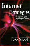 Internet Strategies : A Corporate Guide to Exploiting the Internet, Stroud, Dick, 0312217552