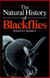 The Natural History of Blackflies, Crosskey, Roger W., 0471927554