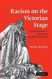 Racism on the Victorian Stage : Representation of Slavery and the Black Character, Waters, Hazel, 0521107555
