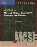 MCSE Guide to Microsoft Windows Server 2003 Active Directory : 70-294, Aubert, Mike and McCann, Brian, 0619217553