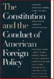 The Constitution and the Conduct of American Foreign Policy 9780700607556