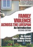 Family Violence Across the Lifespan : An Introduction, Barnett, Ola W. and Miller-Perrin, Cindy L., 0761927557
