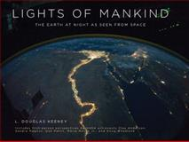 The Lights of Mankind, L. Douglas Keeney, 0762777559