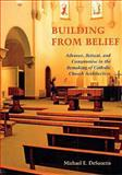 Building from Belief, Michael E. DeSanctis, 0814627552