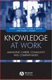 Knowledge at Work : Creative Collaboration in the Global Economy, Defillippi, Robert and Arthur, Michael, 1405107553