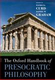 The Oxford Handbook of Presocratic Philosophy, , 0199837554