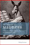 The Measure of Madness : Philosophy of Mind, Cognitive Neuroscience, and Delusional Thought, Gerrans, Philip, 0262027550