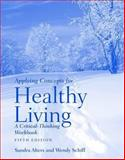 Applying Concepts for Healthy Living : A Critical-Thinking Workbook, Alters, Sandra and Schiff, Wendy, 0763757551