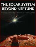 The Solar System Beyond Neptune, , 0816527555