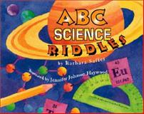 ABC Science Riddles, Barbara Saffer, 0939217554
