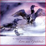 The Heron Dance Book of Love and Gratitude, Ann O'Shaughnessy, 1933937556