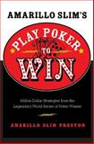 Amarillo Slim's Play Poker to Win, Amarillo Slim Preston, 0060817550