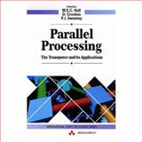 Parallel Processing : The Transputer and Its Applications, Mary E. Hull, D. Crookes, 0201627558