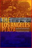 The Los Angeles Plaza, William David Estrada, 0292717555