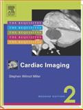 Cardiac Imaging : The Requisites, Miller, Stephen W. and Abbara, Suhny, 032301755X