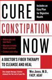 Cure Constipation Now, Wesley Jones, 0425227553