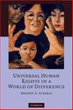 Universal Human Rights in a World of Difference, Ackerly, Brooke A., 0521707552