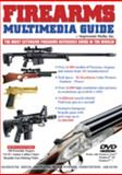 Firearms Multimedia Guide : The most extensive firearms reference guide in the World!, Mijic, Kresimir, 061523755X