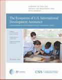 The Ecosystem of U.S. International Development Assistance : A Development and Foreign Policy Strategic Asset, Savoy, Conor M. and Runde, Daniel F., 0892067551