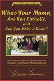 Who's Your Mama, Are You Catholic and Can You Make a Roux?, Marcelle Bienvenu, 0925417556