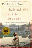 Behind the Beautiful Forevers, Katherine Boo, 1400067553