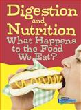 Digestion and Nutrition, Eve Hartman and Wendy Meshbesher, 1432987550