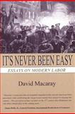 It's Never Been Easy, David Macaray, 1466337559