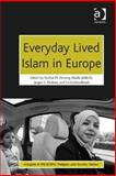 Everyday Lived Islam in Europe,, 1472417550
