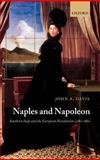 Naples and Napoleon : Southern Italy and the European Revolutions, 1780-1860, Davis, John A., 0198207557
