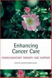 Enhancing Cancer Care : Complementary Therapy and Support, Barraclough, Jennifer, 019929755X