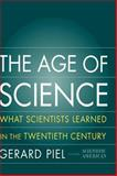 The Age of Science, Gerard Piel, 0465057551